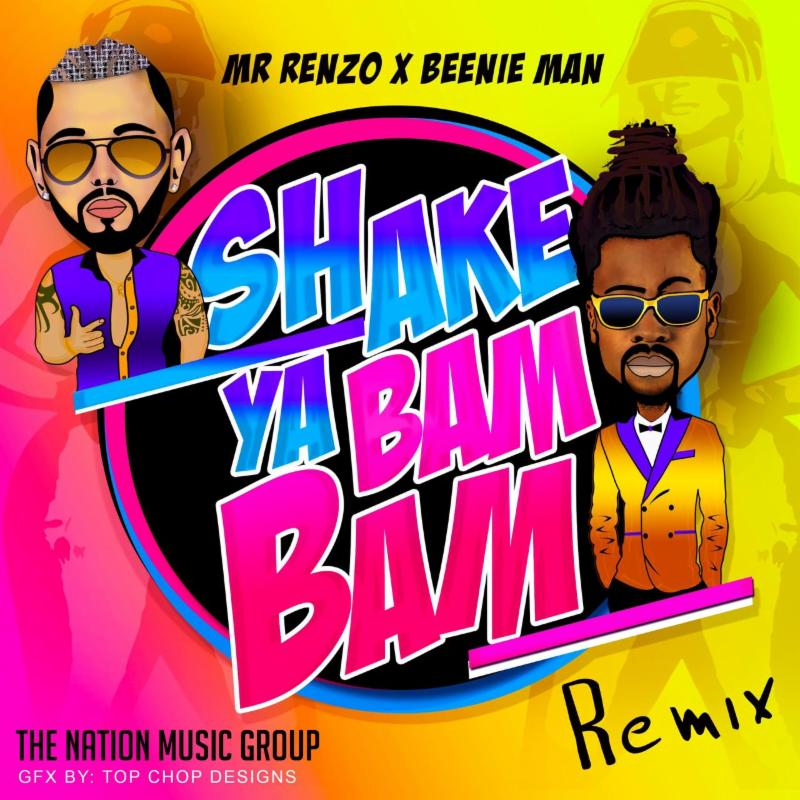 /myT03f00T3891/0-MUSIC/2018/12_DECEMBER/12/Remixes/Mr_Renzo_Ft_Beenie_Man_-_Shake_Ya_Bam_Bam_Remix_-_Da_Nation_Music_Group_-_2019/Mr_Renzo_Ft_Beenie_Man_Shake_Ya_Bam_Bam_Remix_Da_Nation_Music_Group_2019.jpg